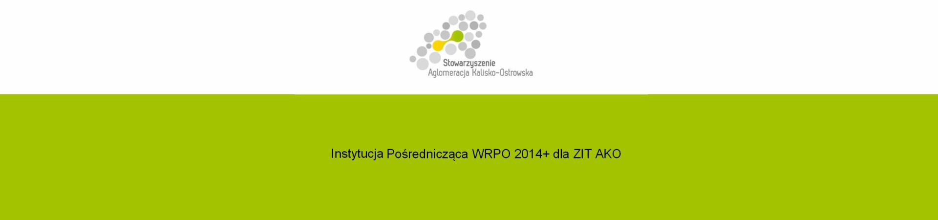 Instytucja Pośrednicząca WRPO 2014+ dla ZIT AKO